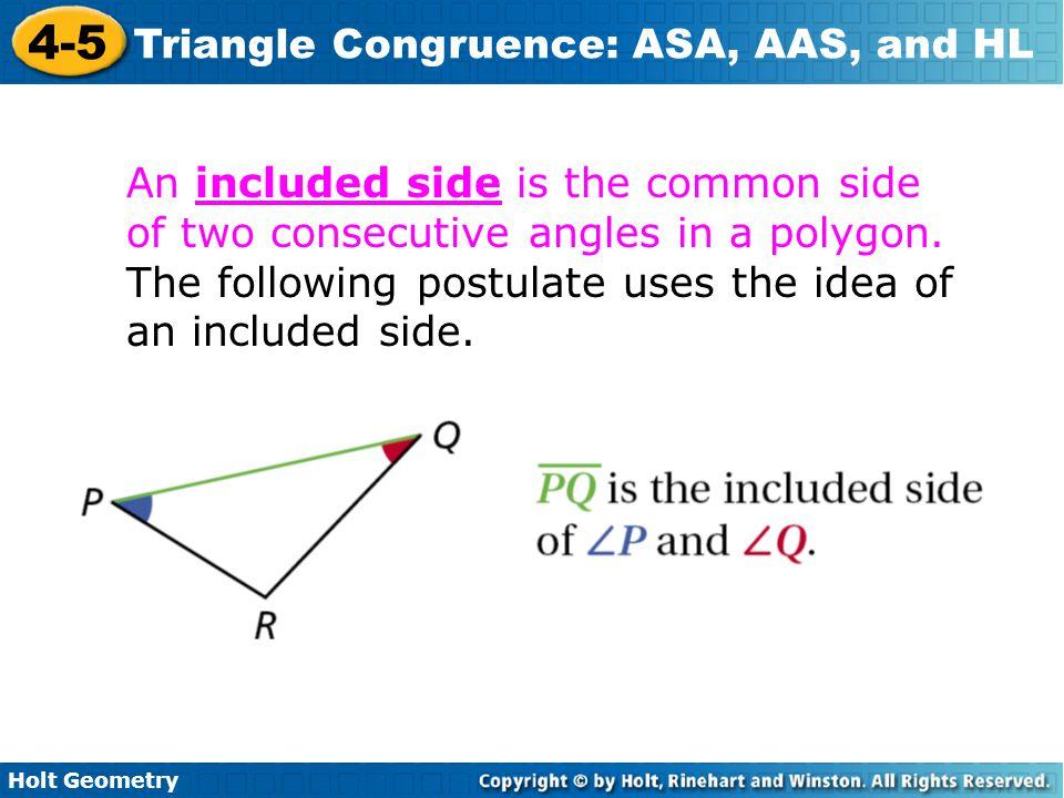 Holt Geometry 4-5 Triangle Congruence: ASA, AAS, and HL