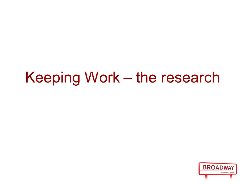 Keeping Work – the research