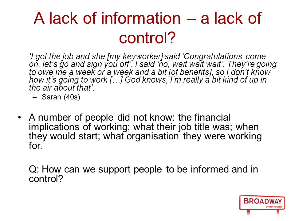 A lack of information – a lack of control.