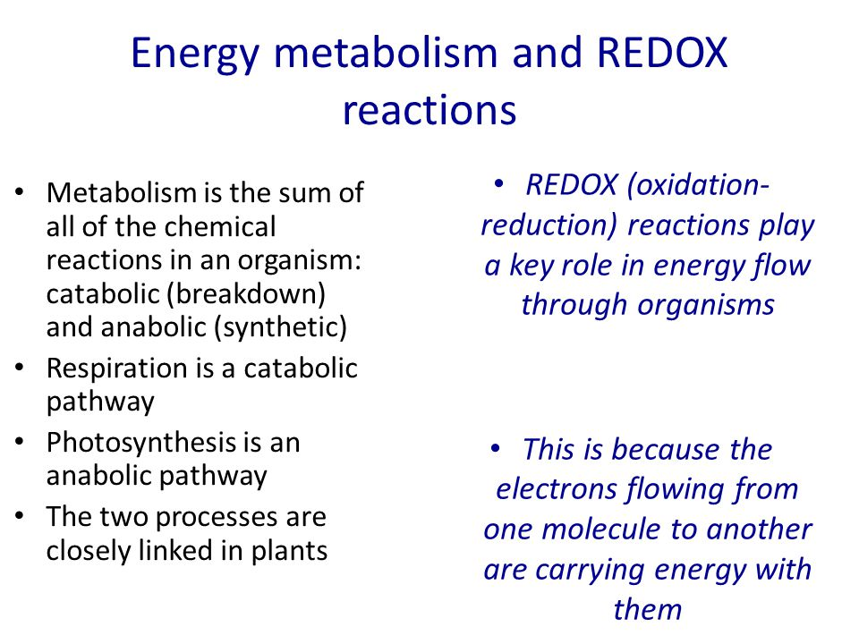 REDOX reactions OXIDATIONREDUCTION Loss of electronsGain of electrons Gain of oxygenLoss of oxygen Loss of hydrogenGain of hydrogen Results in C-O bondsResults in C-H bonds Results in a compound with lower potential energy Results in a compound with higher potential energy OIL RIG LEO says GER