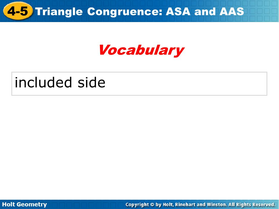 Holt Geometry 4-5 Triangle Congruence: ASA and AAS included side Vocabulary