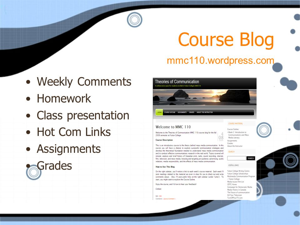 Course Blog Weekly Comments Homework Class presentation Hot Com Links Assignments Grades Weekly Comments Homework Class presentation Hot Com Links Ass