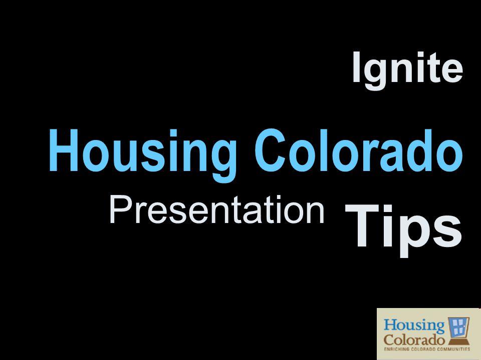 Ignite Housing Colorado Presentation Tips