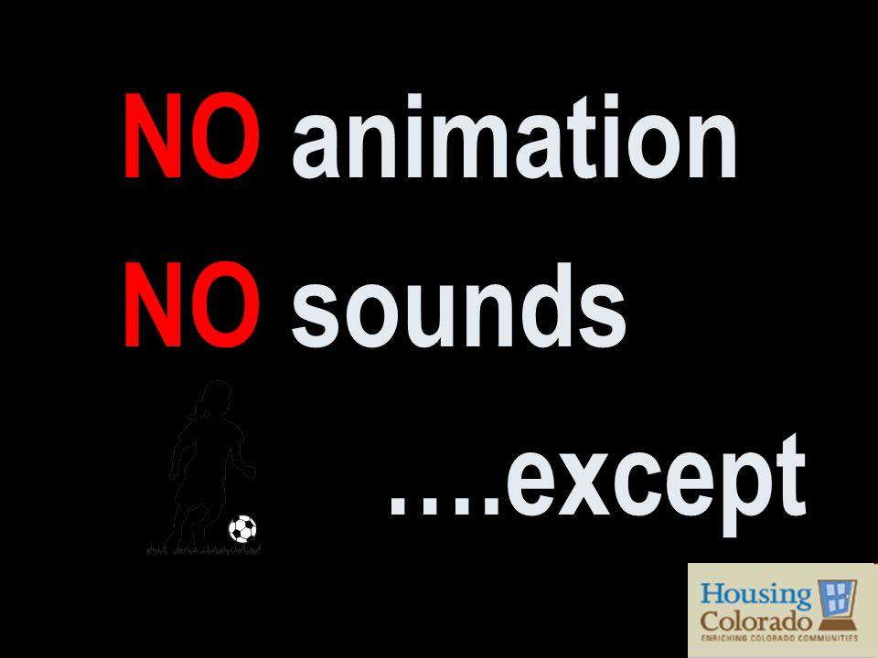 NO animation NO sounds ….except