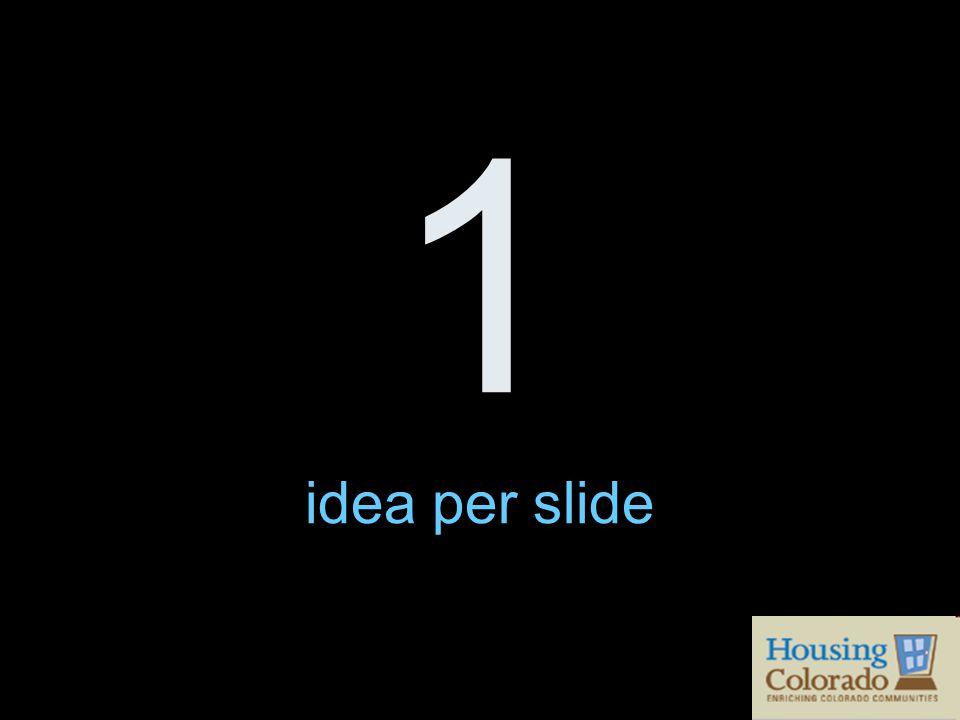 1 idea per slide