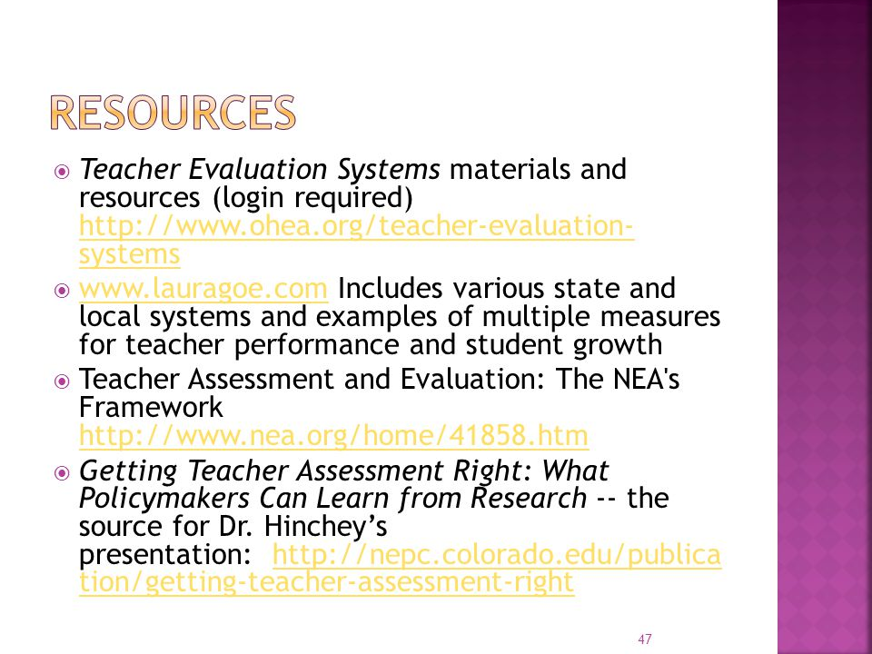  Teacher Evaluation Systems materials and resources (login required) http://www.ohea.org/teacher-evaluation- systems http://www.ohea.org/teacher-eval