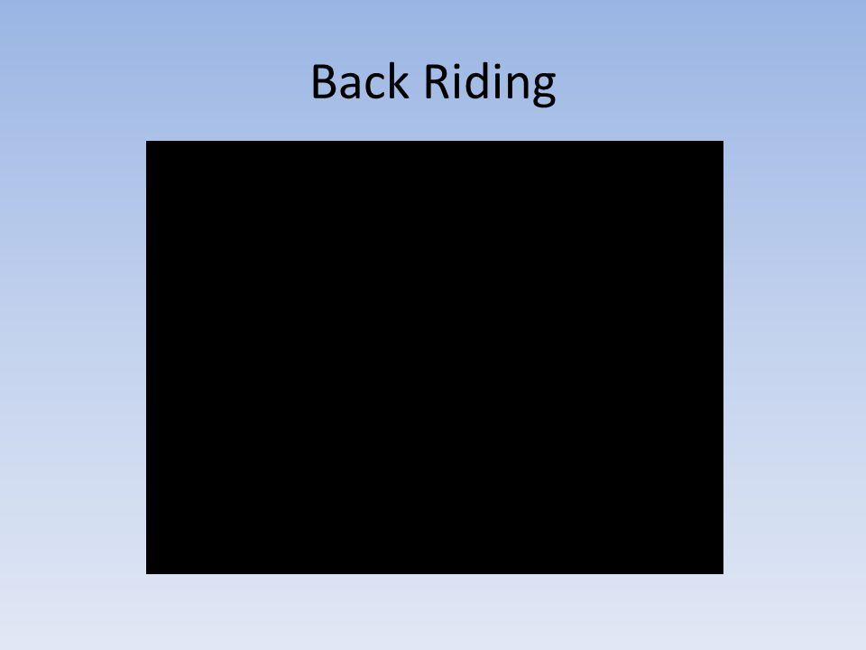Benefits of Back Riding Rocking motion of pelvis increases oxytocin.