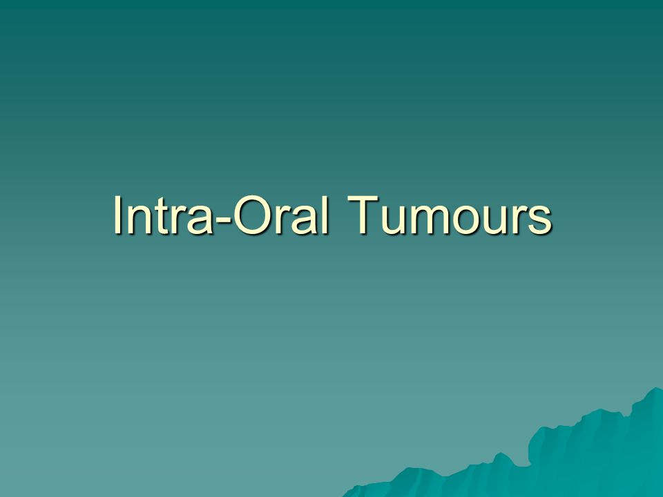 Intra-Oral Tumours