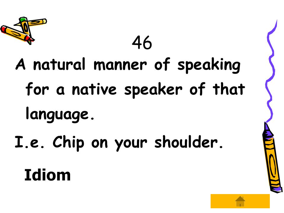 46 A natural manner of speaking for a native speaker of that language.