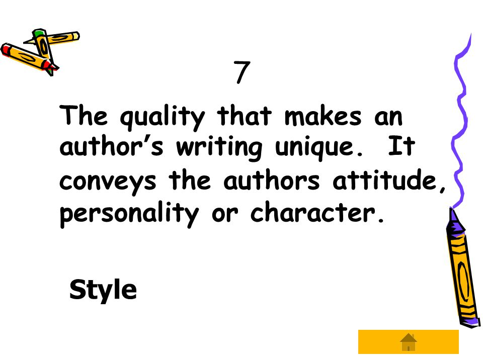7 The quality that makes an author's writing unique.