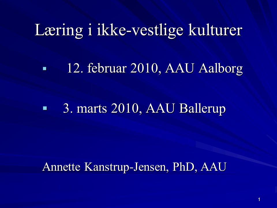 1 Læring i ikke-vestlige kulturer  12. februar 2010, AAU Aalborg  3.