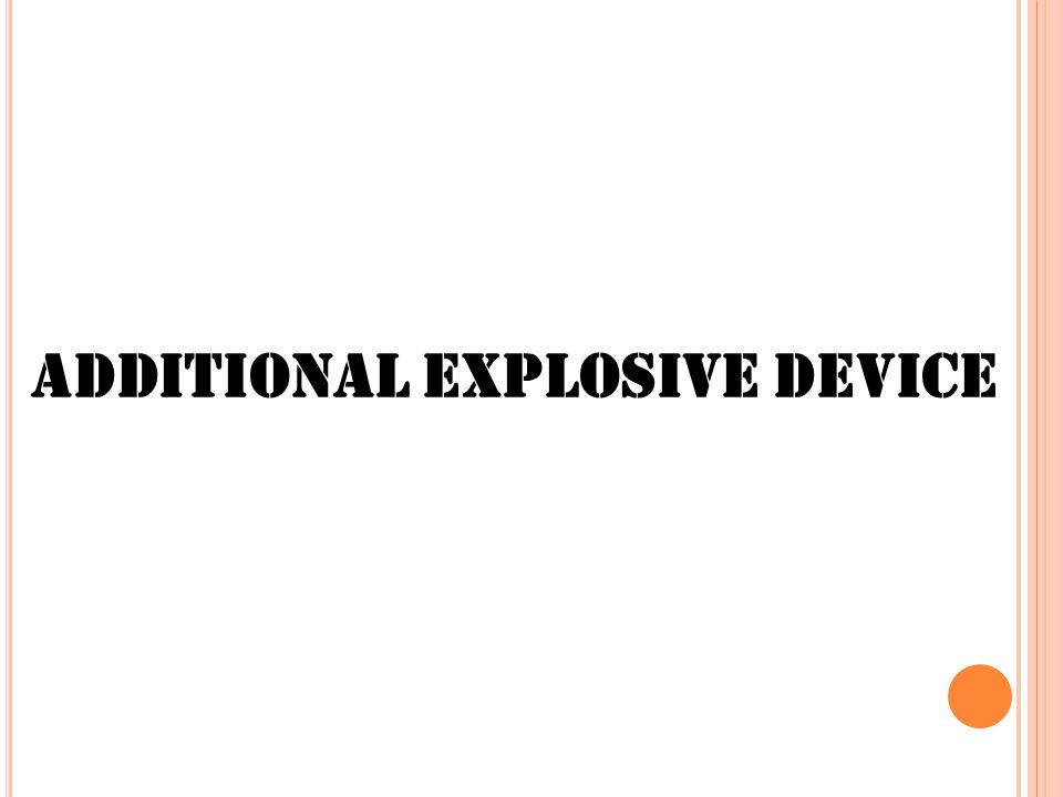 Additional Explosive Device