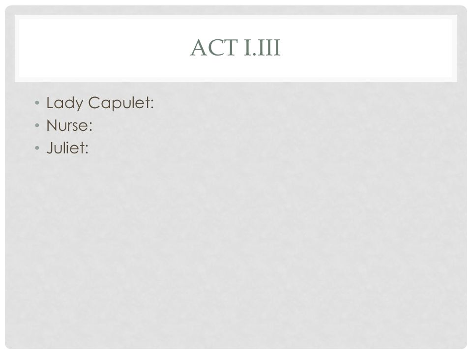 ACT I.IV PARTS (6) Romeo: Benvolio: Mercutio: