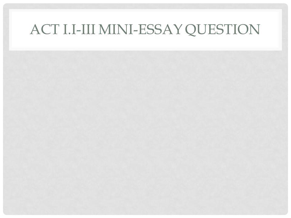 ACT I.I-III MINI-ESSAY QUESTION