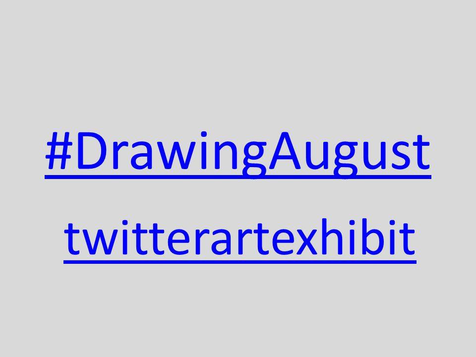 #DrawingAugust twitterartexhibit