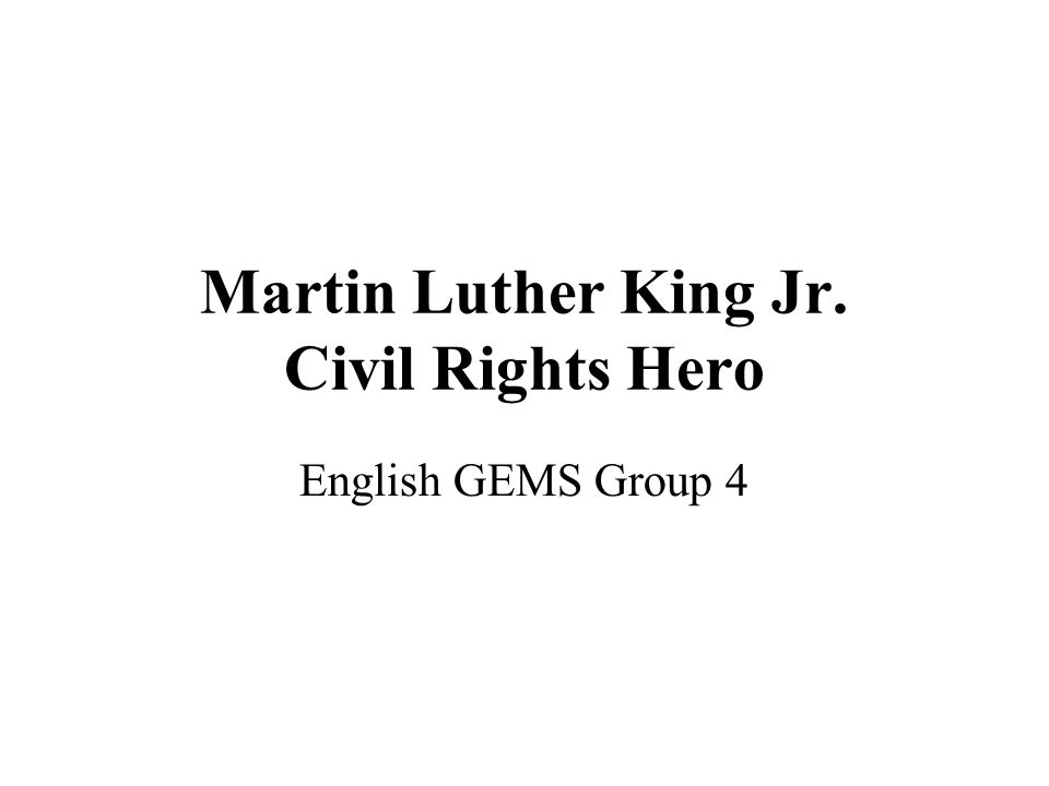 Martin Luther King Jr. Civil Rights Hero English GEMS Group 4