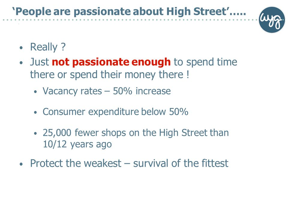 'People are passionate about High Street'….. Really .
