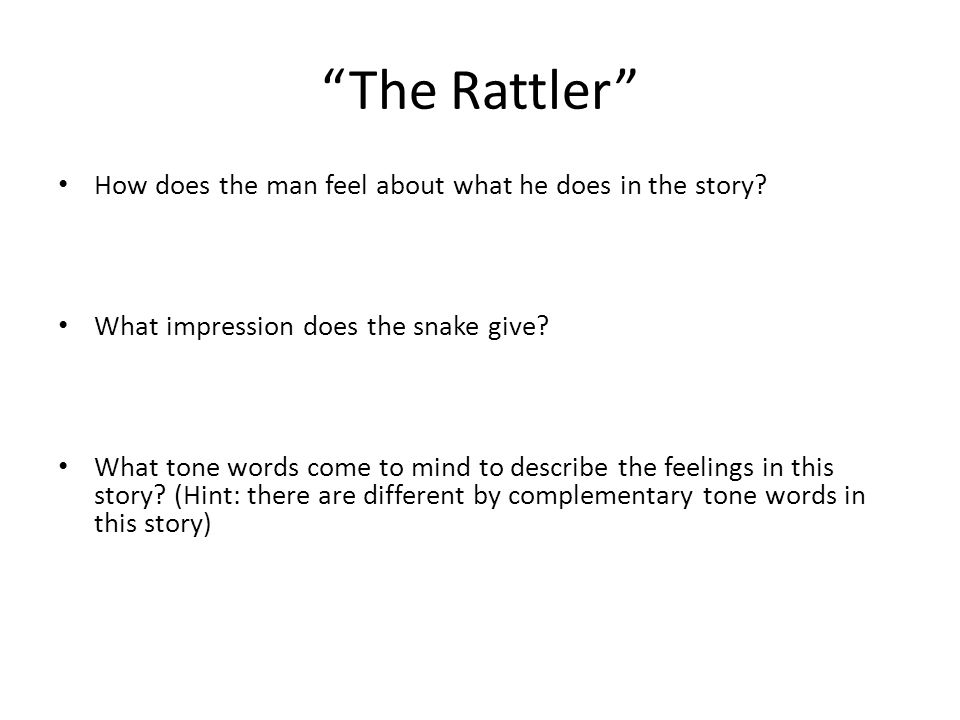 The Rattler How does the man feel about what he does in the story.