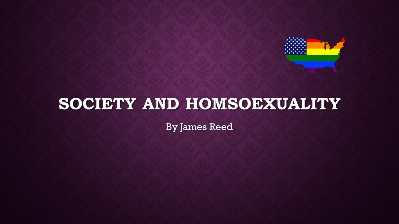 SOCIETY AND HOMSOEXUALITY By James Reed