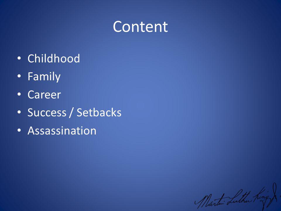 Content Childhood Family Career Success / Setbacks Assassination