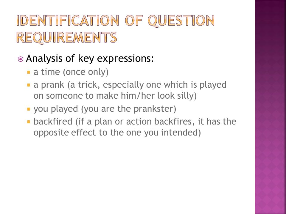  Analysis of key expressions:  a time (once only)  a prank (a trick, especially one which is played on someone to make him/her look silly)  you pl