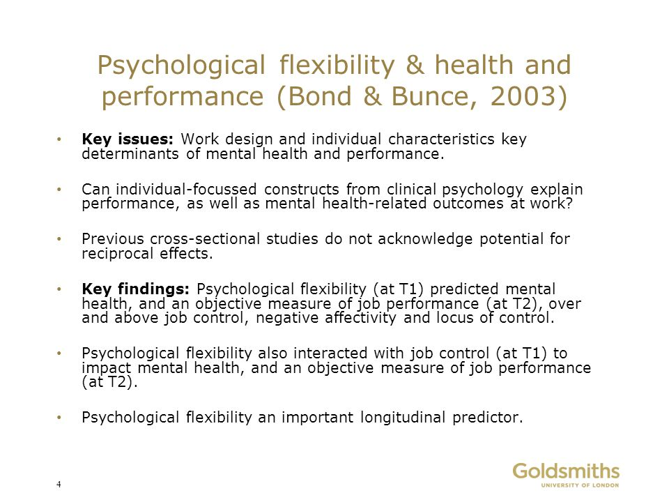 Psychological flexibility & workplace learning (Bond & Flaxman, 2006) Key issues: Modern work practices mean that people need to continually acquire new knowledge and skills.