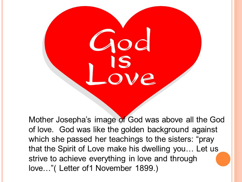 Mother Josepha's image of God was above all the God of love.