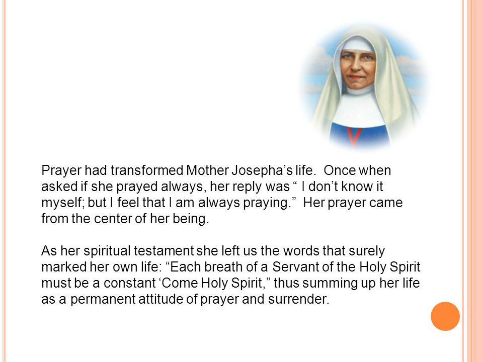 Prayer had transformed Mother Josepha's life.