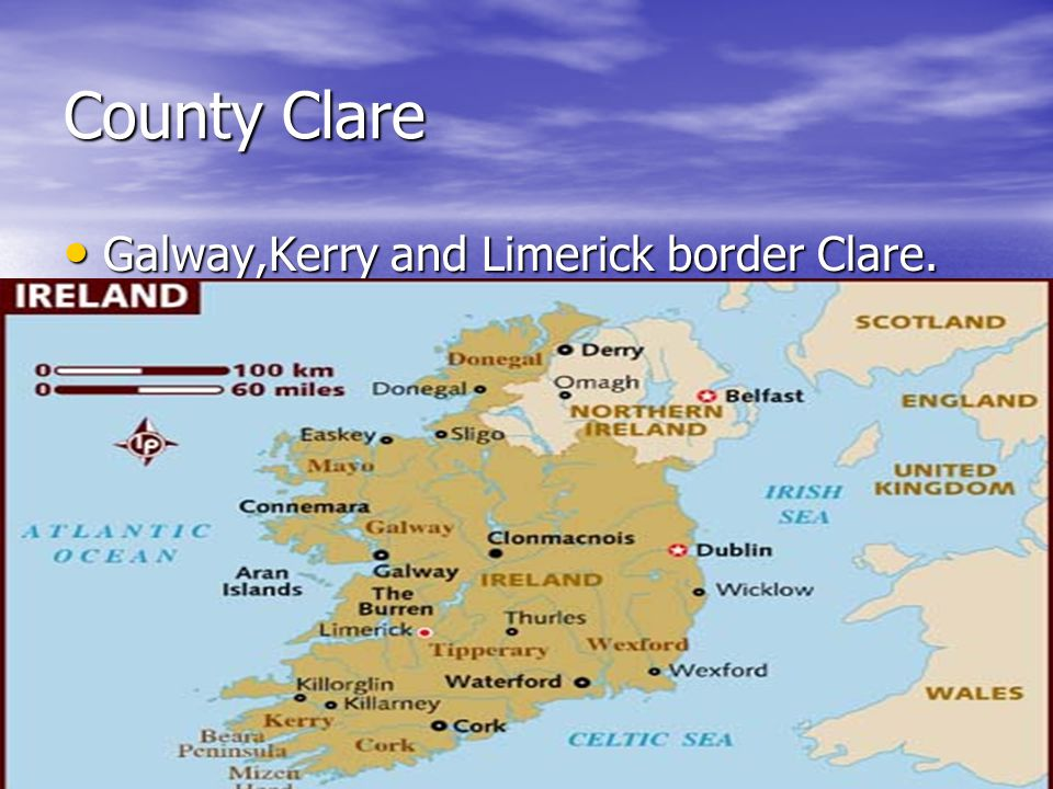 County Clare Galway,Kerry and Limerick border Clare. Galway,Kerry and Limerick border Clare.