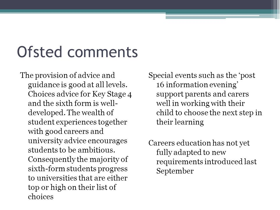 Ofsted comments The provision of advice and guidance is good at all levels.