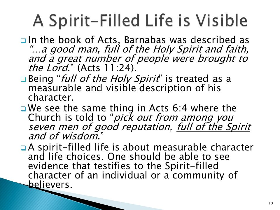 " In the book of Acts, Barnabas was described as ""…a good man, full of the Holy Spirit and faith, and a great number of people were brought to the Lor"