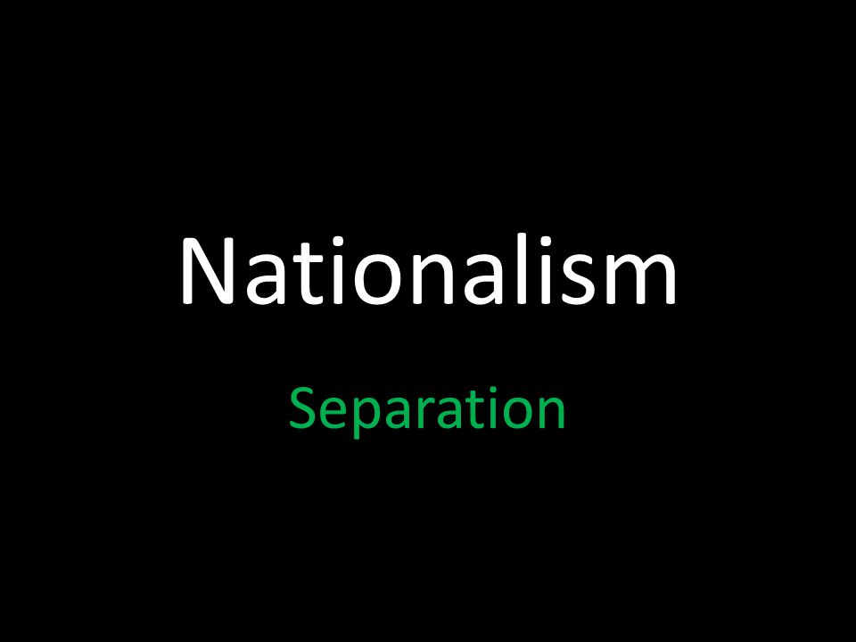 Nationalism Separation
