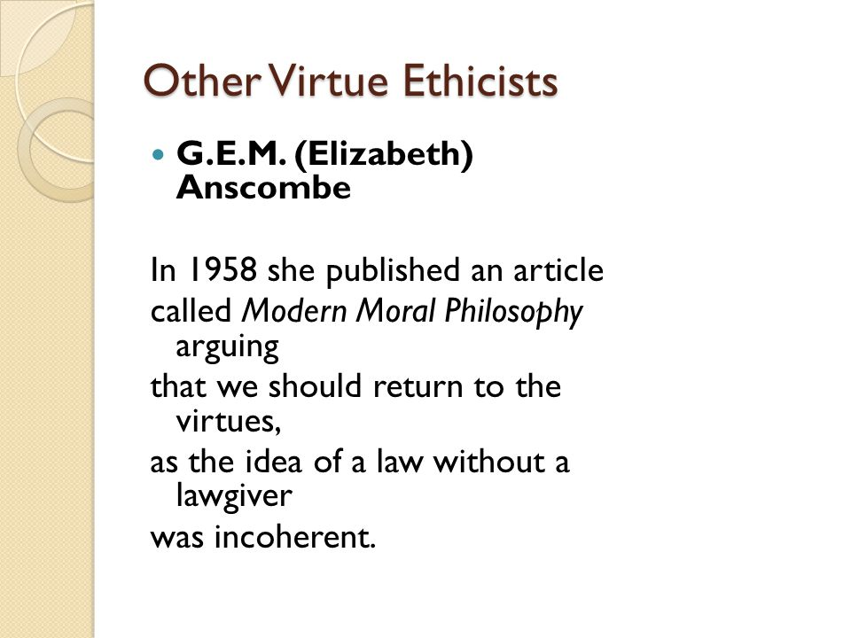 Other Virtue Ethicists G.E.M.