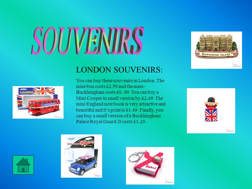 LONDON SOUVENIRS: You can buy these souvenirs in London.