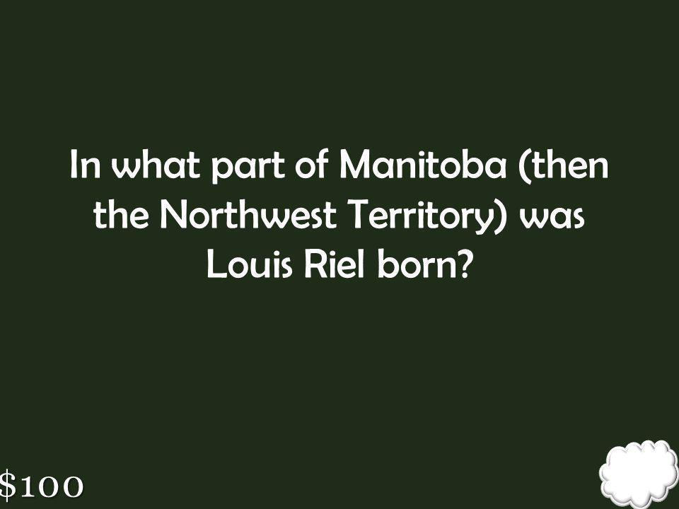 St Boniface A suburb of Winnipeg, also Riel's birthplace.