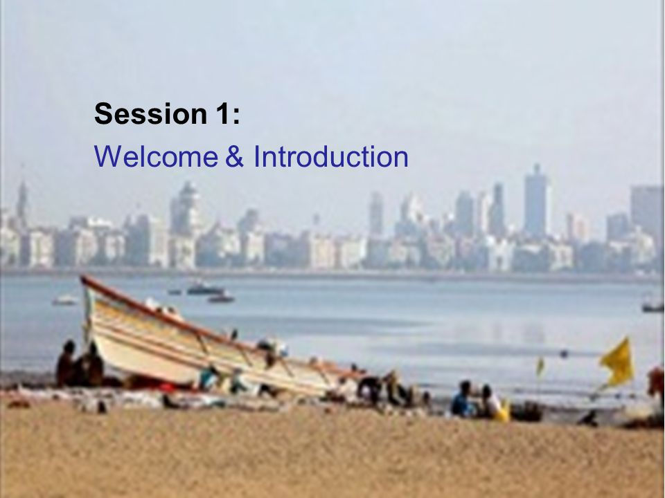 Session 1: Welcome & Introduction