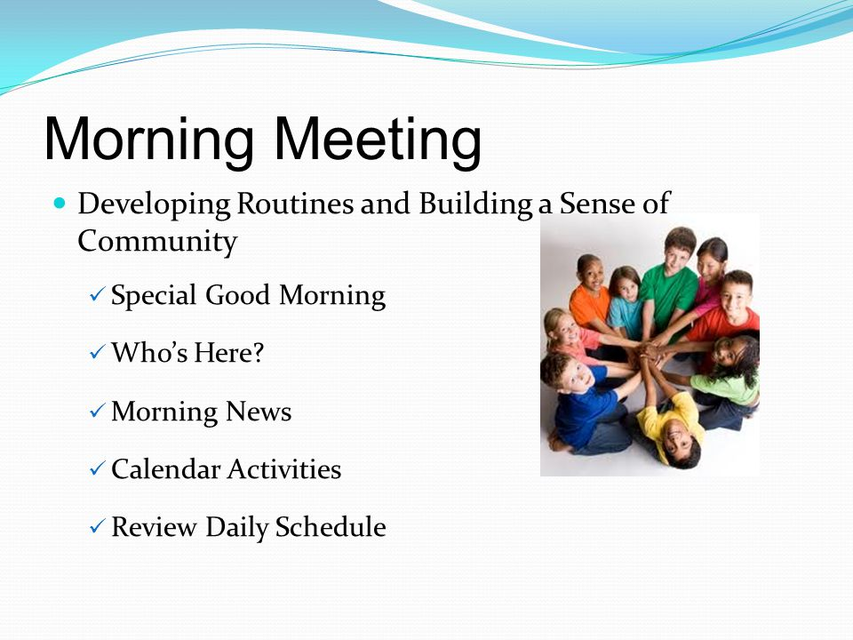 Morning Meeting Developing Routines and Building a Sense of Community Special Good Morning Who's Here.