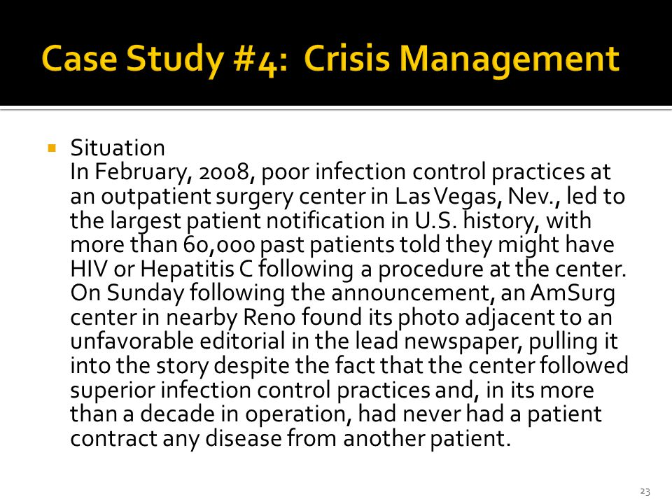  Situation In February, 2008, poor infection control practices at an outpatient surgery center in Las Vegas, Nev., led to the largest patient notification in U.S.