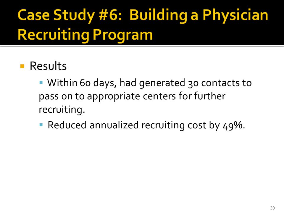  Results  Within 60 days, had generated 30 contacts to pass on to appropriate centers for further recruiting.