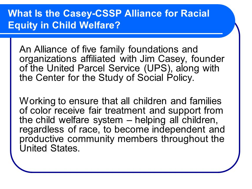 What Is the Casey-CSSP Alliance for Racial Equity in Child Welfare.