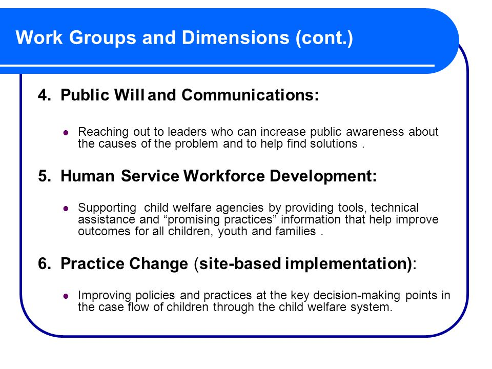 Work Groups and Dimensions (cont.) 4.