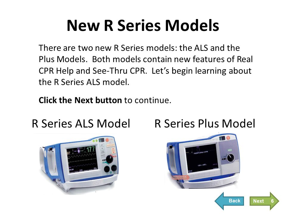 R Series ALS ModelR Series Plus Model There are two new R Series models: the ALS and the Plus Models. Both models contain new features of Real CPR Hel