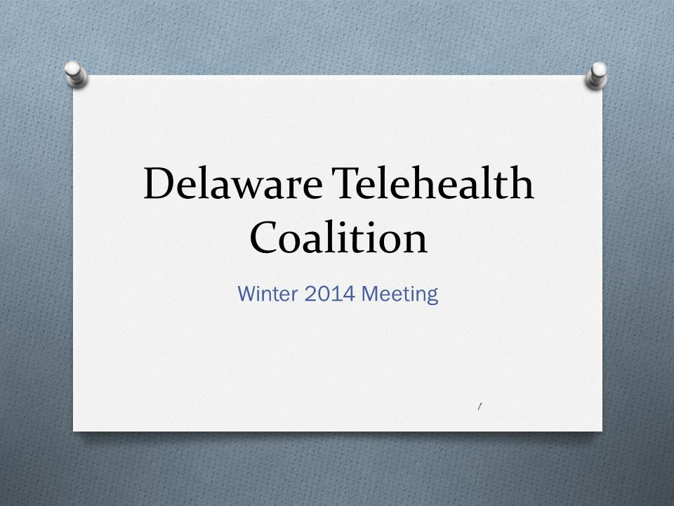 Delaware Telehealth Coalition Winter 2014 Meeting 1