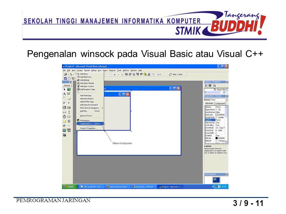 PEMROGRAMAN JARINGAN 3 / 10 - 11 Pengenalan winsock pada Visual Basic atau Visual C++