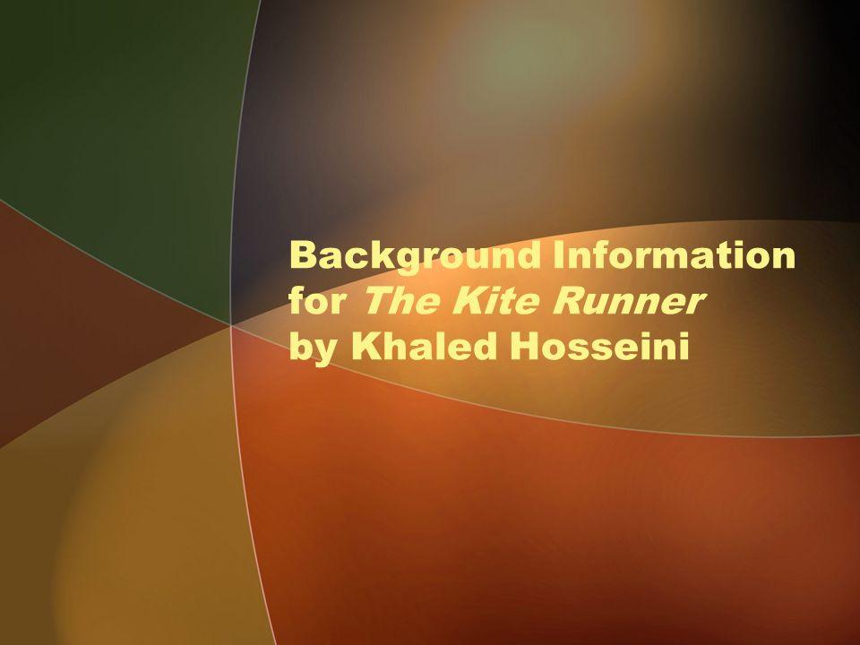 Background Information for The Kite Runner by Khaled Hosseini