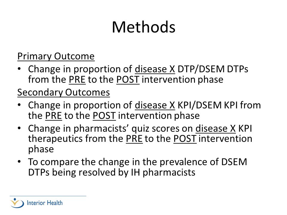 Methods Primary Outcome Change in proportion of disease X DTP/DSEM DTPs from the PRE to the POST intervention phase Secondary Outcomes Change in propo