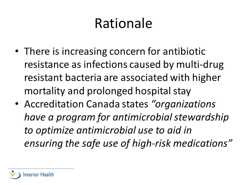 Rationale There is increasing concern for antibiotic resistance as infections caused by multi-drug resistant bacteria are associated with higher morta