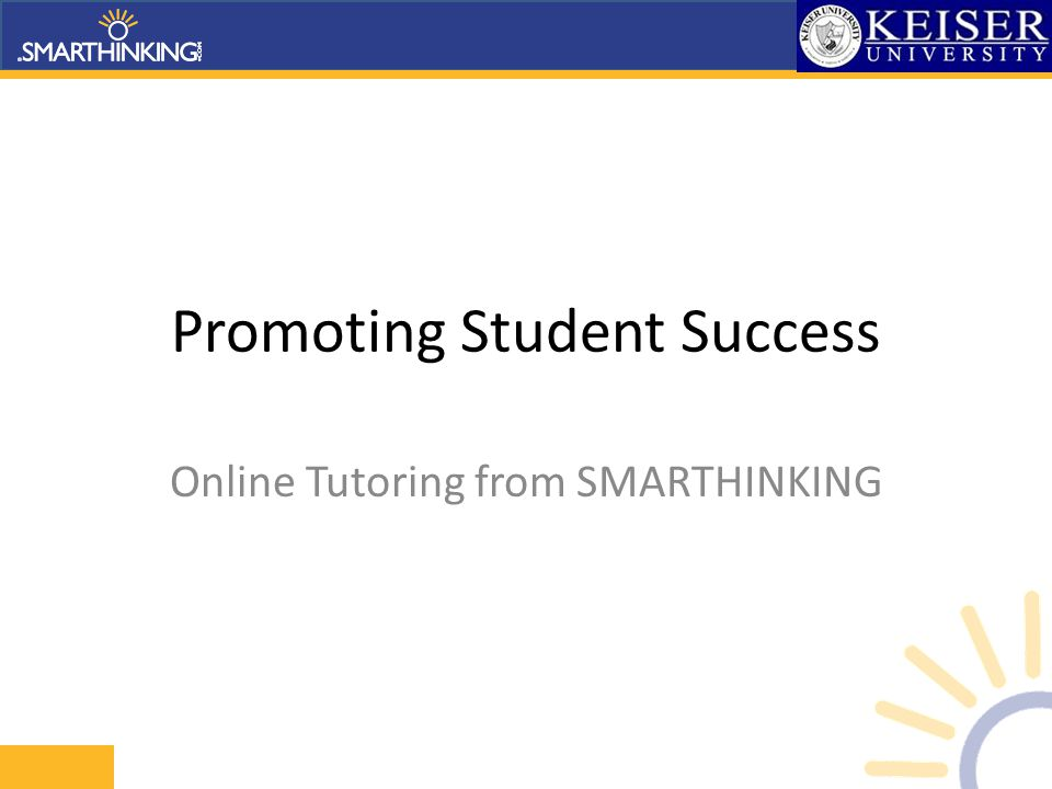 Promoting Student Success Online Tutoring from SMARTHINKING