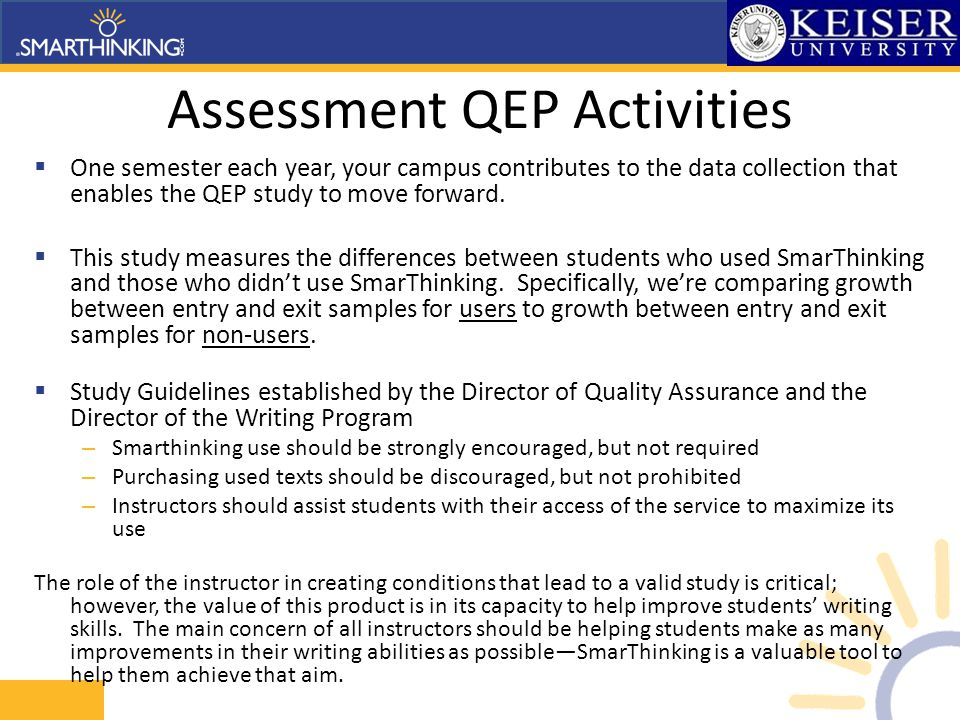 Assessment QEP Activities  One semester each year, your campus contributes to the data collection that enables the QEP study to move forward.