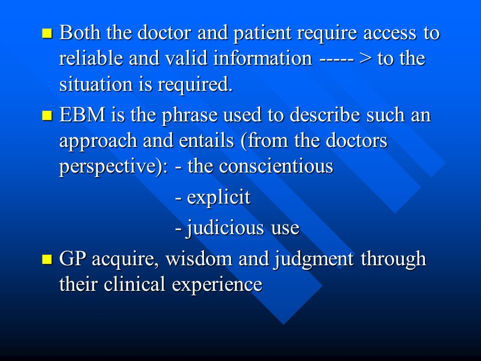 Both the doctor and patient require access to reliable and valid information ----- > to the situation is required. Both the doctor and patient require